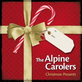 The Alpine Carolers – Christmas Presents 1